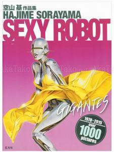 Hajime Sorayam Sexy Robot Gigantes SIGNED
