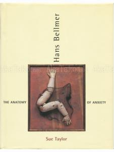 Hans Bellmer The Anatomy of Anxiety - front cover
