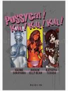 Pussycat! Kill! Kill! Kill! Hajime Sorayama, Rockin Jelly Bean, Katsuya Terada