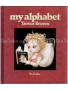 Trevor Brown My Alphabet book